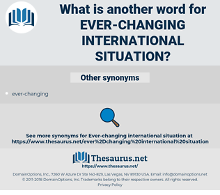 ever-changing international situation, synonym ever-changing international situation, another word for ever-changing international situation, words like ever-changing international situation, thesaurus ever-changing international situation
