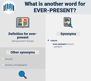 ever-present, synonym ever-present, another word for ever-present, words like ever-present, thesaurus ever-present