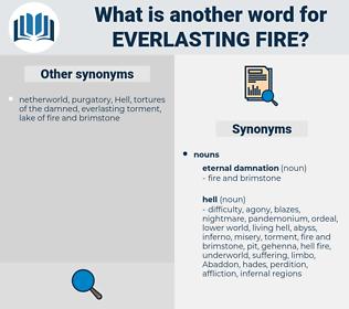 everlasting fire, synonym everlasting fire, another word for everlasting fire, words like everlasting fire, thesaurus everlasting fire