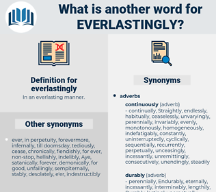 everlastingly, synonym everlastingly, another word for everlastingly, words like everlastingly, thesaurus everlastingly