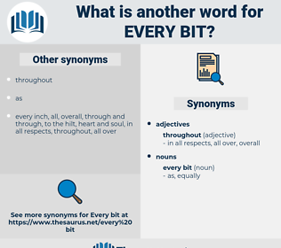 every bit, synonym every bit, another word for every bit, words like every bit, thesaurus every bit