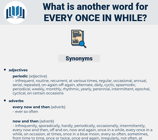 every once in while, synonym every once in while, another word for every once in while, words like every once in while, thesaurus every once in while