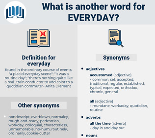 everyday, synonym everyday, another word for everyday, words like everyday, thesaurus everyday