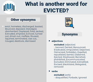 Evicted, synonym Evicted, another word for Evicted, words like Evicted, thesaurus Evicted