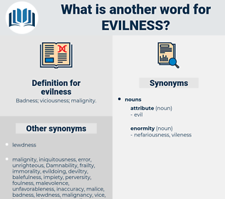 evilness, synonym evilness, another word for evilness, words like evilness, thesaurus evilness