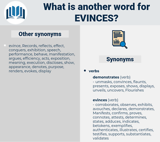 evinces, synonym evinces, another word for evinces, words like evinces, thesaurus evinces