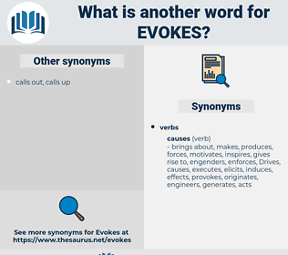 evokes, synonym evokes, another word for evokes, words like evokes, thesaurus evokes