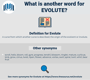Evolute, synonym Evolute, another word for Evolute, words like Evolute, thesaurus Evolute