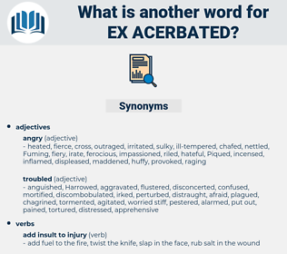 ex-acerbated, synonym ex-acerbated, another word for ex-acerbated, words like ex-acerbated, thesaurus ex-acerbated