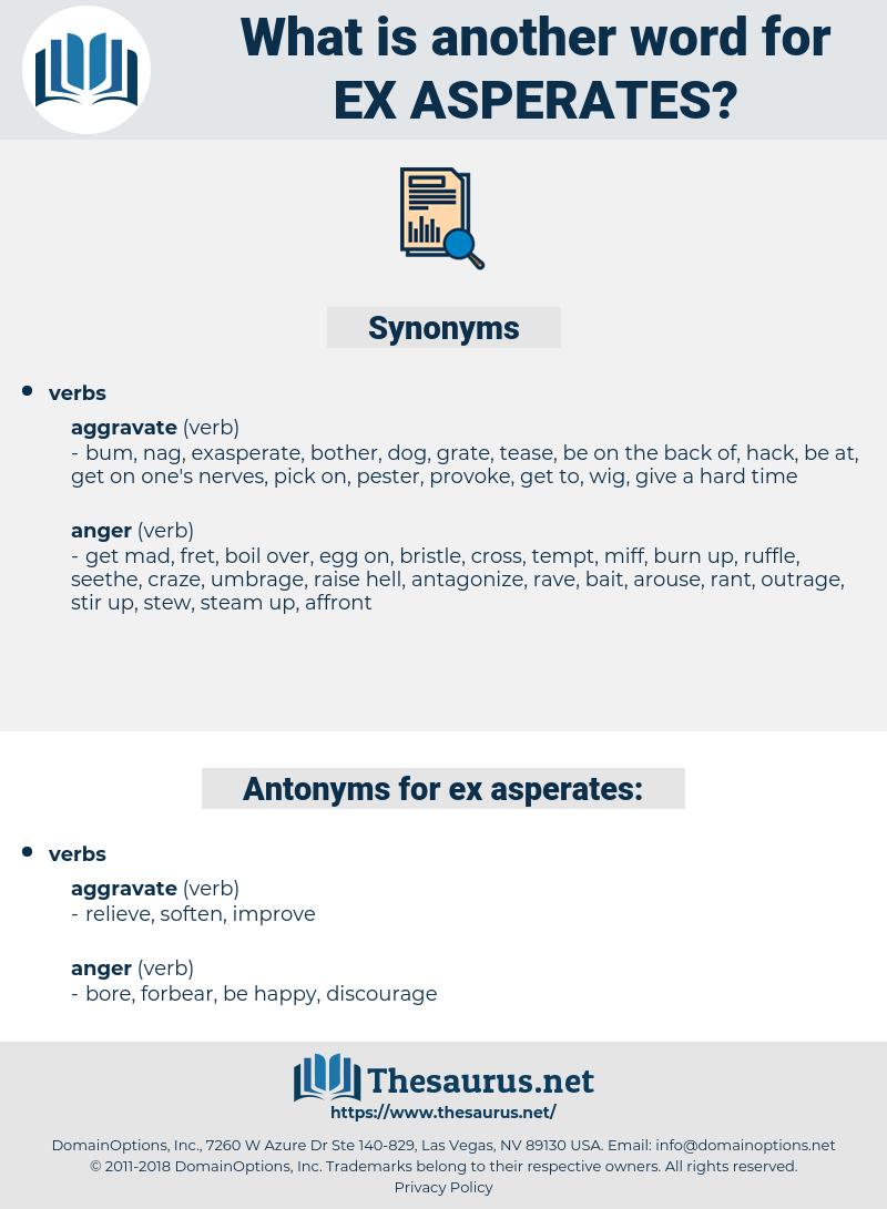 ex asperates, synonym ex asperates, another word for ex asperates, words like ex asperates, thesaurus ex asperates