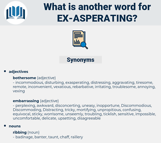 ex asperating, synonym ex asperating, another word for ex asperating, words like ex asperating, thesaurus ex asperating