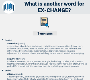 ex-change, synonym ex-change, another word for ex-change, words like ex-change, thesaurus ex-change