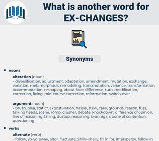 ex changes, synonym ex changes, another word for ex changes, words like ex changes, thesaurus ex changes