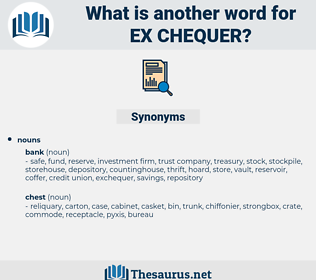 ex-chequer, synonym ex-chequer, another word for ex-chequer, words like ex-chequer, thesaurus ex-chequer