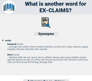 ex claims, synonym ex claims, another word for ex claims, words like ex claims, thesaurus ex claims