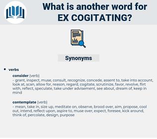 ex cogitating, synonym ex cogitating, another word for ex cogitating, words like ex cogitating, thesaurus ex cogitating