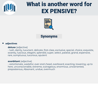 ex-pensive, synonym ex-pensive, another word for ex-pensive, words like ex-pensive, thesaurus ex-pensive