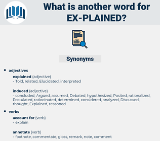 ex plained, synonym ex plained, another word for ex plained, words like ex plained, thesaurus ex plained