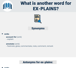 ex plains, synonym ex plains, another word for ex plains, words like ex plains, thesaurus ex plains