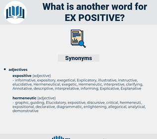 ex-positive, synonym ex-positive, another word for ex-positive, words like ex-positive, thesaurus ex-positive