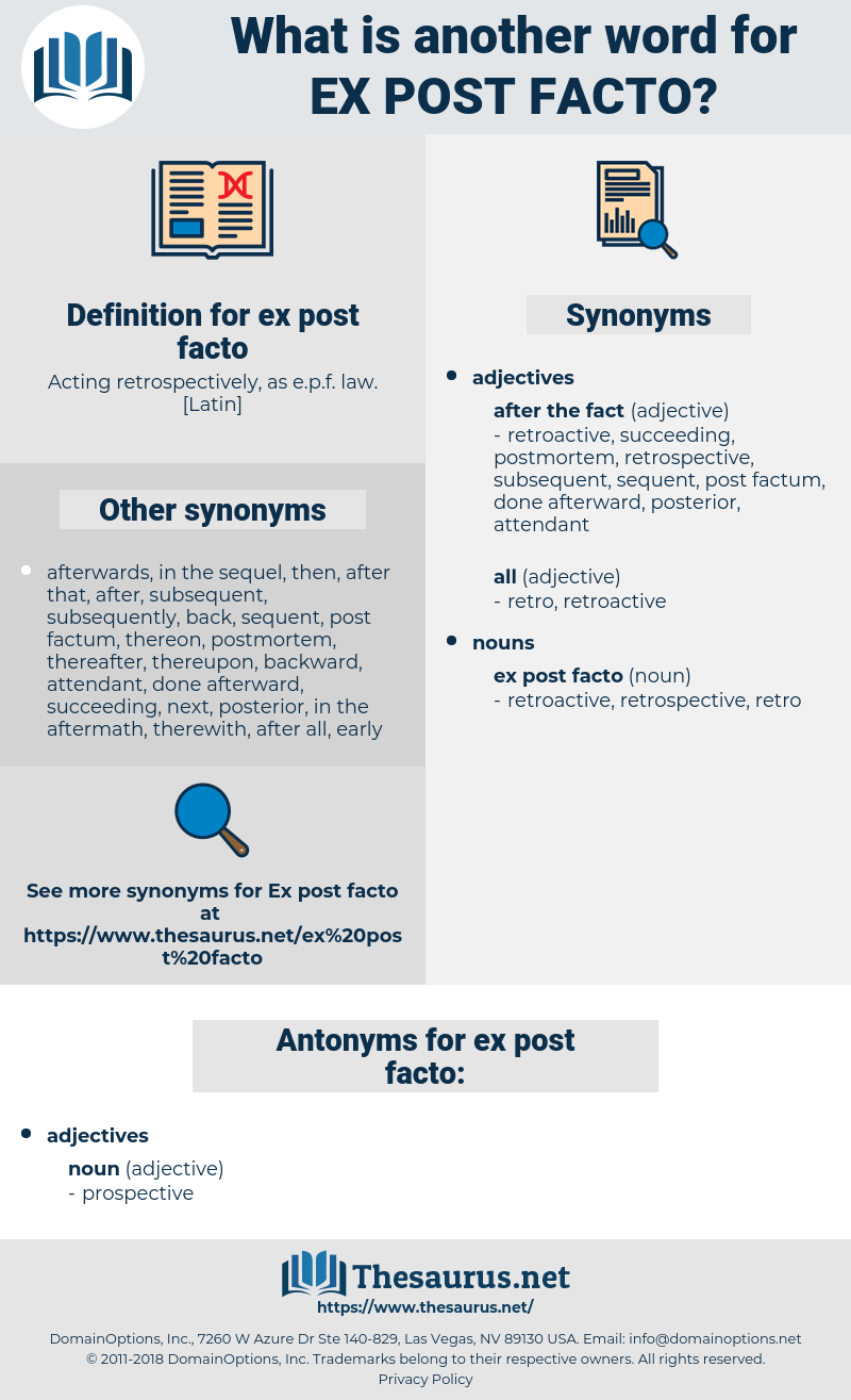 ex post facto, synonym ex post facto, another word for ex post facto, words like ex post facto, thesaurus ex post facto