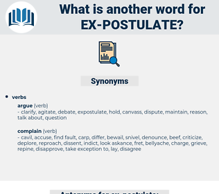 ex postulate, synonym ex postulate, another word for ex postulate, words like ex postulate, thesaurus ex postulate