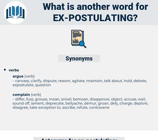 ex postulating, synonym ex postulating, another word for ex postulating, words like ex postulating, thesaurus ex postulating