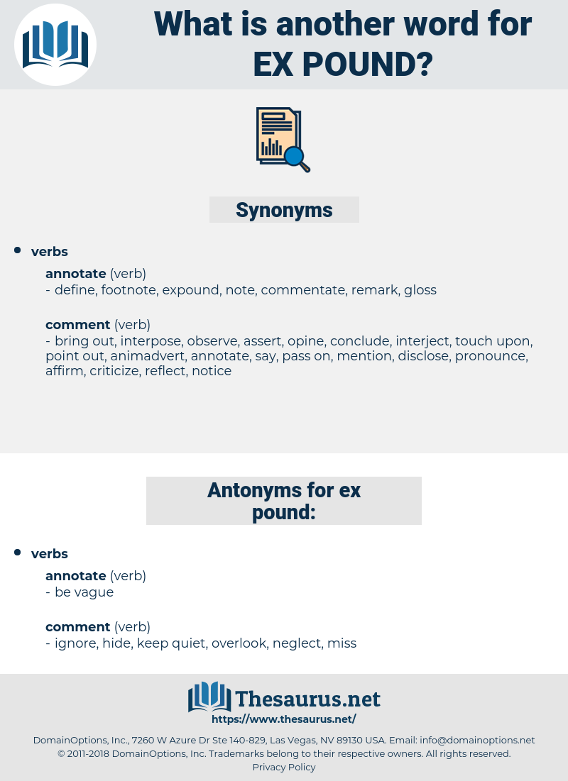 ex-pound, synonym ex-pound, another word for ex-pound, words like ex-pound, thesaurus ex-pound