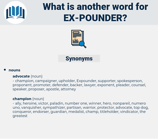 ex-pounder, synonym ex-pounder, another word for ex-pounder, words like ex-pounder, thesaurus ex-pounder
