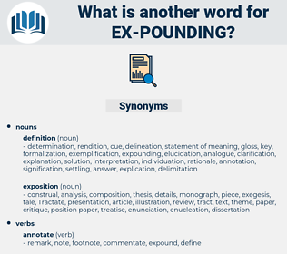 ex-pounding, synonym ex-pounding, another word for ex-pounding, words like ex-pounding, thesaurus ex-pounding
