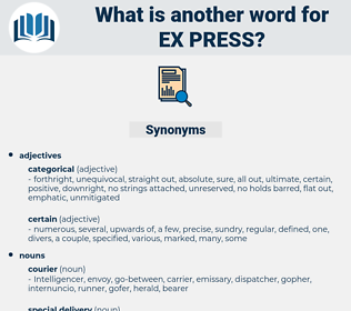 ex-press, synonym ex-press, another word for ex-press, words like ex-press, thesaurus ex-press