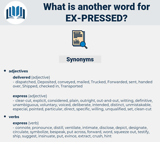 ex-pressed, synonym ex-pressed, another word for ex-pressed, words like ex-pressed, thesaurus ex-pressed