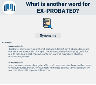 ex probated, synonym ex probated, another word for ex probated, words like ex probated, thesaurus ex probated