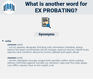 ex-probating, synonym ex-probating, another word for ex-probating, words like ex-probating, thesaurus ex-probating