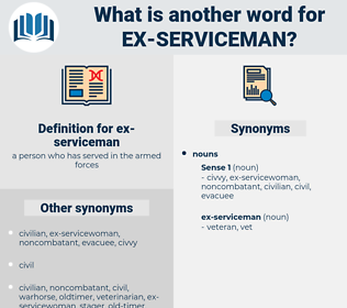ex-serviceman, synonym ex-serviceman, another word for ex-serviceman, words like ex-serviceman, thesaurus ex-serviceman