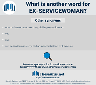 ex-servicewoman, synonym ex-servicewoman, another word for ex-servicewoman, words like ex-servicewoman, thesaurus ex-servicewoman