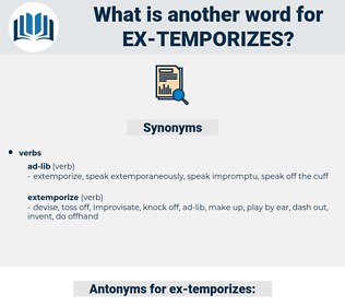 ex temporizes, synonym ex temporizes, another word for ex temporizes, words like ex temporizes, thesaurus ex temporizes