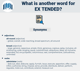 ex-tended, synonym ex-tended, another word for ex-tended, words like ex-tended, thesaurus ex-tended