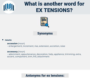 ex tensions, synonym ex tensions, another word for ex tensions, words like ex tensions, thesaurus ex tensions