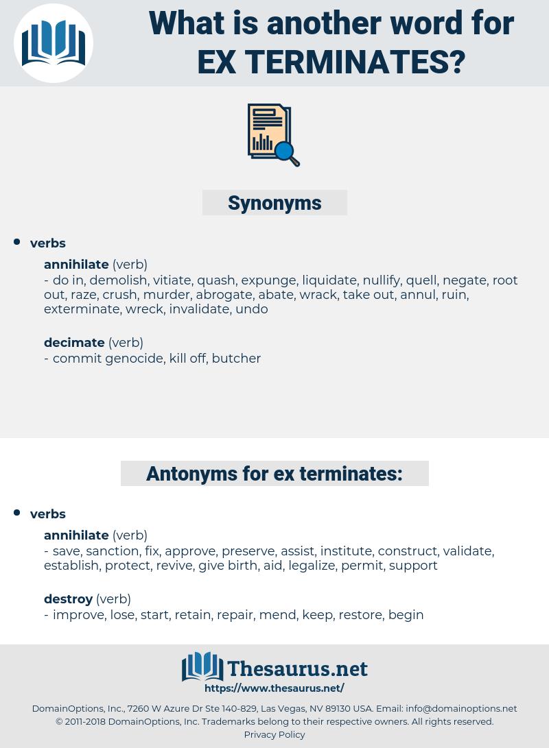ex terminates, synonym ex terminates, another word for ex terminates, words like ex terminates, thesaurus ex terminates