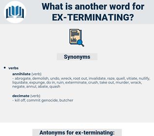 ex terminating, synonym ex terminating, another word for ex terminating, words like ex terminating, thesaurus ex terminating