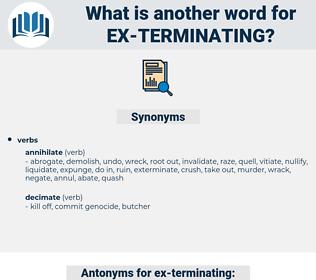 ex-terminating, synonym ex-terminating, another word for ex-terminating, words like ex-terminating, thesaurus ex-terminating