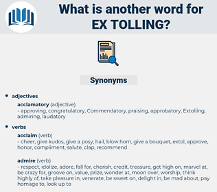 ex-tolling, synonym ex-tolling, another word for ex-tolling, words like ex-tolling, thesaurus ex-tolling