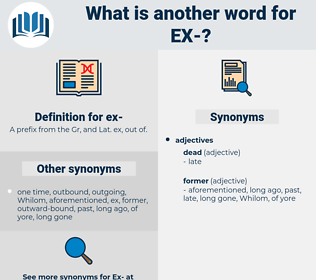 ex, synonym ex, another word for ex, words like ex, thesaurus ex