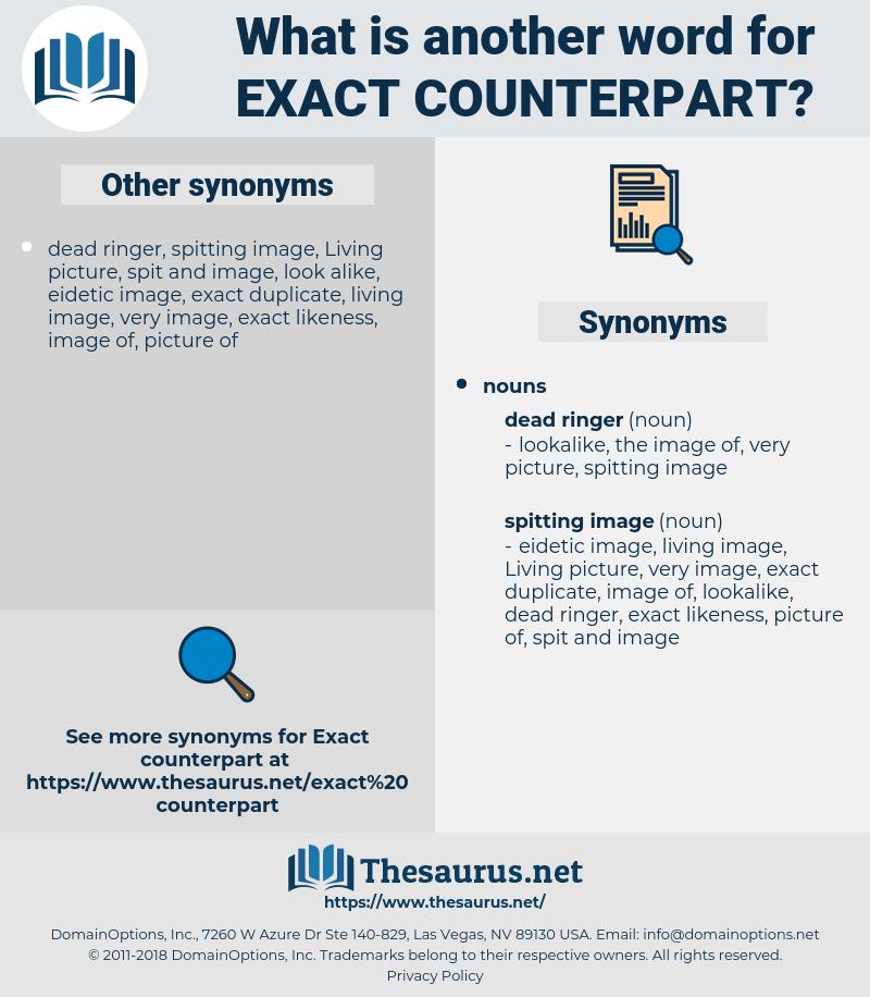 exact counterpart, synonym exact counterpart, another word for exact counterpart, words like exact counterpart, thesaurus exact counterpart