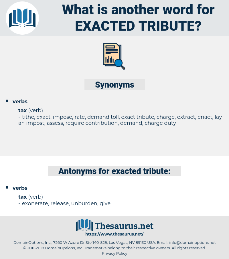 exacted tribute, synonym exacted tribute, another word for exacted tribute, words like exacted tribute, thesaurus exacted tribute