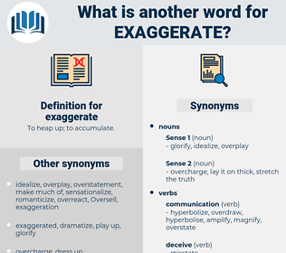 exaggerate, synonym exaggerate, another word for exaggerate, words like exaggerate, thesaurus exaggerate