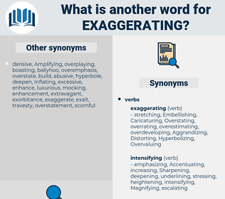 Exaggerating, synonym Exaggerating, another word for Exaggerating, words like Exaggerating, thesaurus Exaggerating