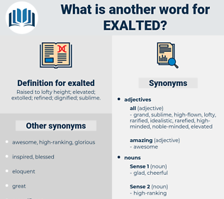 exalted, synonym exalted, another word for exalted, words like exalted, thesaurus exalted