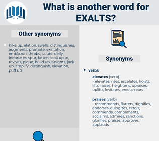 exalts, synonym exalts, another word for exalts, words like exalts, thesaurus exalts
